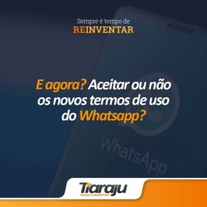 E agora? Aceitar ou não os novos termos de uso do Whatsapp?